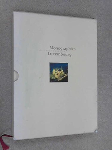 9782879540283: Luxembourg: Monographies du Grand Duche du Luxembourg