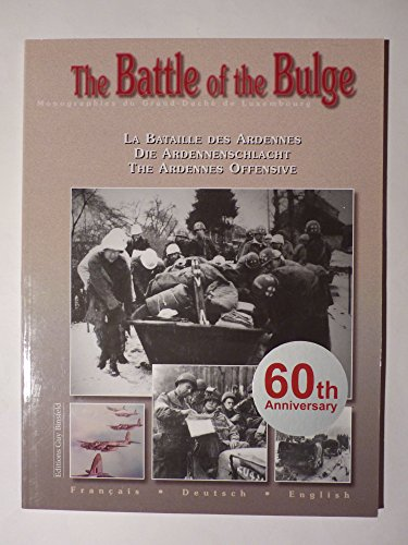 The Battle of the Bulge : Die Ardennenschlacht. Dt. /Franz. /Engl.: Jean Milmeister
