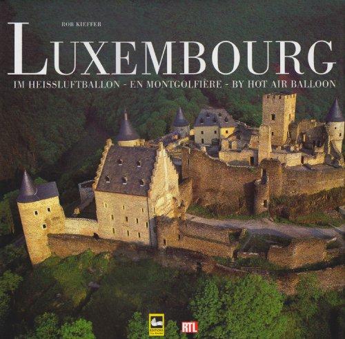 9782879541464: Luxembourg im Heiáluftballon