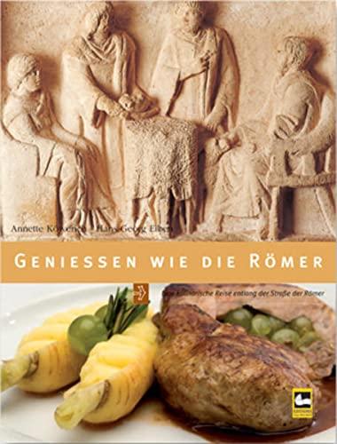 9782879541655: Geniessen wie die Römer: Eine kulinarische Reise entlang der