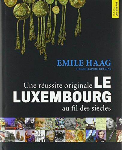 9782879542355: Une réussite originale: Le Luxembourg au fil des siècles