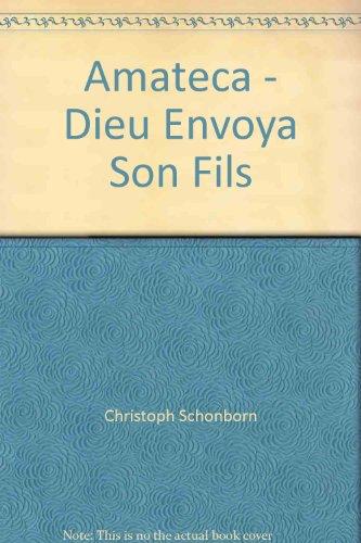 9782879633794: Amateca - Dieu Envoya Son Fils