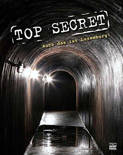 9782879636900: TOP SECRET: Auch das ist Luxemburg!