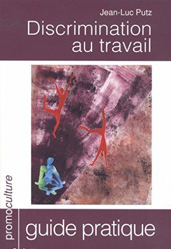 """""""discrimination au travail ; guide pratique"""": Jean-Luc Putz"""