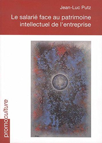 Salarié face au patrimoine intellectuel de l'entreprise (French Edition)