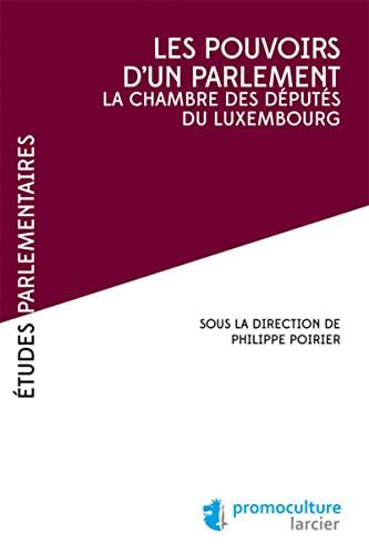 Les pouvoirs d'un parlement. La chambre des députés du Luxembourg