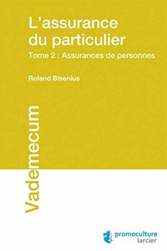 L' assurance du particulier t.2: Roland Bisenius