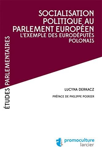 9782879743455: Socialisation politique au parlement europeen. lexemple des eurodeputes polonais