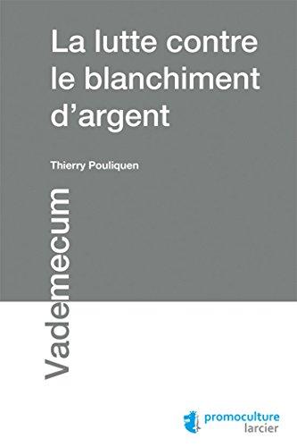 La lutte contre le blanchiment d'argent: Thierry Pouliquen