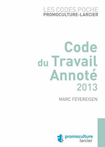 Code du travail annote 2013: Marc Feyereisen