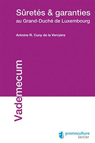 Sûretés et garanties au Grand-Duché du Luxembourg: Antoine Romain Cuny de la ...