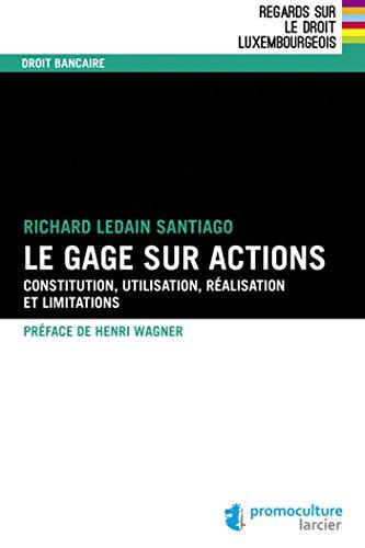 Gage sur actions au luxembourg (le): Richard Ledain Santiago