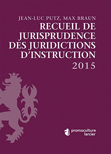 Recueil de jurisprudence des juridictions d'instruction