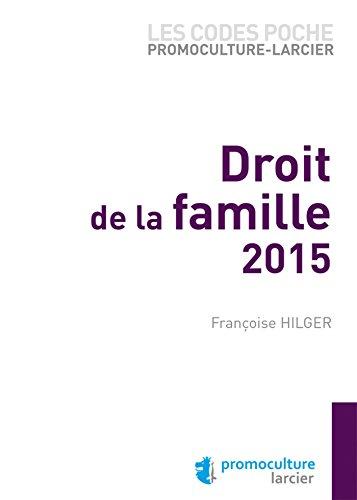 Codes Poche Promoculture Larcier : Droit de la Famille - 2015