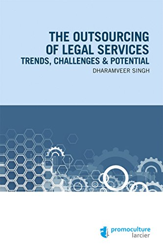 The Outsourcing of Legal Services: Trends, Challenges & Potential: Singh Dharamveer