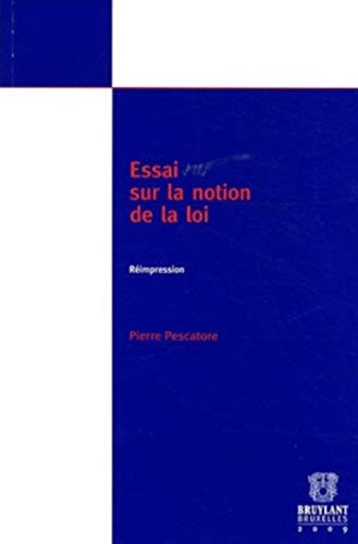 Essai sur la notion de la loi (French Edition): Pierre Pescatore