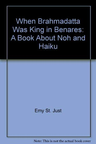 9782879967639: When Brahmadatta Was King in Benares: A Book About Noh and Haiku