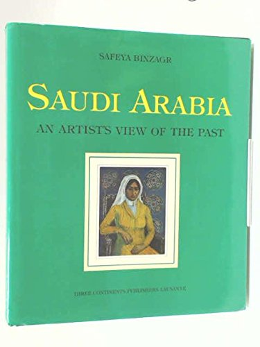 SAUDI ARABIA: An Artist's view of the past