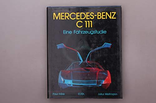 Mercedes-Benz C 111 Eine Fahrzeugstudie: Paul Frere, Autor, Julius Weitmann, Fotos