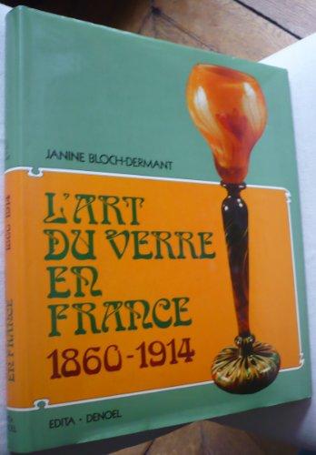 9782880012076: L'art du verre en France, 1860-1914