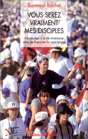 9782880110925: Vous serez vraiment mes disciples: Introduction à la vie chrétienne selon les Exercices de saint Ignace