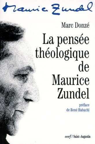 La Pensée Théologique De Maurice Zundel (288011098X) by Marc Donzé; Maurice zundel