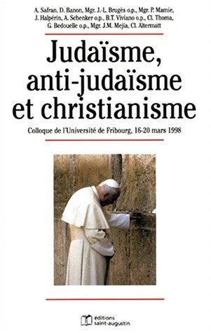 9782880111533: Juda�sme, anti-juda�sme et christianisme. Colloque de l'Universit� de Fribourg, 16-20 mars 1998