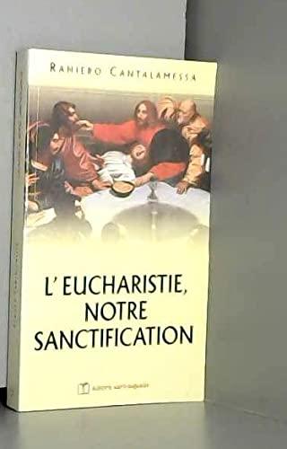 9782880111656: L'Eucharistie, notre sanctification. Méditations