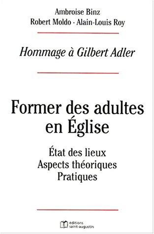 """""""former des adultes en eglise ; etat des lieux aspects theoriques et pratiques"""": Roy"""