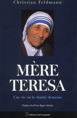 9782880112851: M�re Teresa : Une vie o� la charit� demeure
