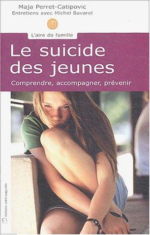 9782880113261: Le suicide des jeunes : Comprendre, accompagner, prévenir (Aire de famille)