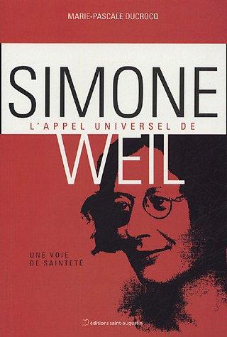 9782880113636: L'appel universel de Simone Weil : Une voix de sainteté