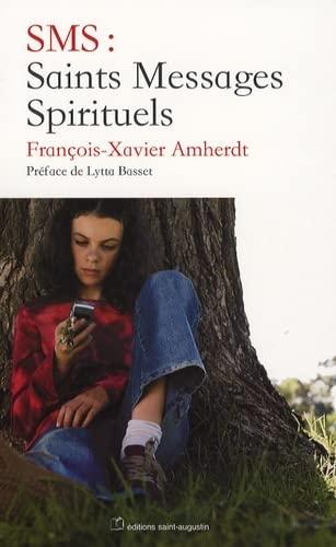SMS DE SAINTS MESSAGES SPIRITUELS: AMHERDT FRANÇOIS-XAVIER