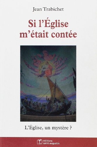 Si l'Eglise m'etait contee (French Edition): Jean Trabichet