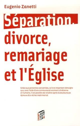 Separation, divorce, remariage et l'Eglise (French Edition): Eugenio Zanetti