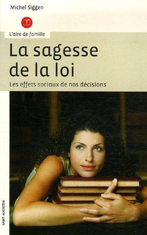 9782880114091: La sagesse de la loi : Comprendre et mesurer les effets sociaux de nos décisions (French Edition)