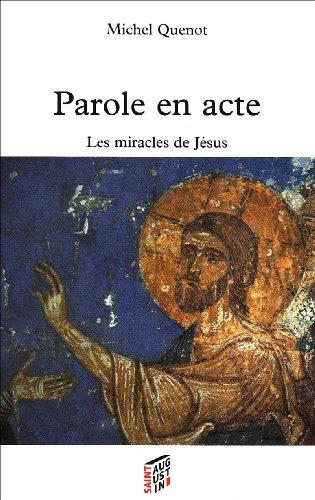 """""""paroles en acte ; les miracles de Jésus"""": Michel Quenot"""