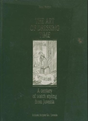 9782880120740: THE ART OF DRESSING TIME: A CENTURY OF WATCH STYLING FROM JUVENIA