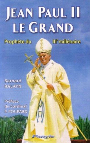 9782880221416: Jean Paul II le Grand, prophète du IIIe millénaire