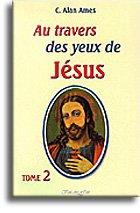 9782880221515: Au travers des yeux de J�sus tome 2