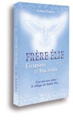 9782880222321: Fr�re Elie, charismes et stigmates : Tome 1, Une mission dans le sillage du Padre Pio