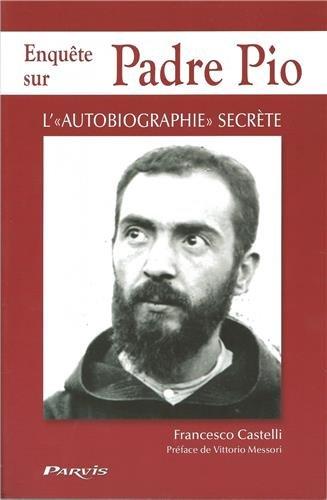 9782880223021: Enquete dur Padre Pio, l'autobiographie secrete