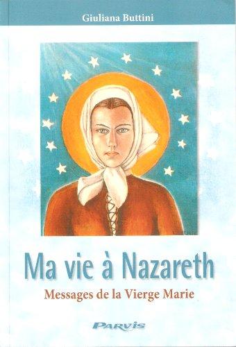9782880223144: Ma vie à Nazareth - Messages de la Vierge Marie