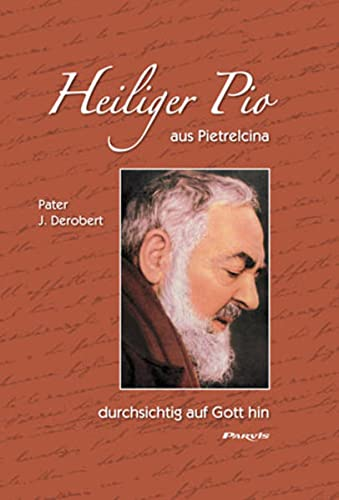 9782880228453: Heiliger Pio aus Pietrelcina, durchsichtig auf Gott hin: Geistliches Bildnis, gewonnen aus den Briefen Pater Pios