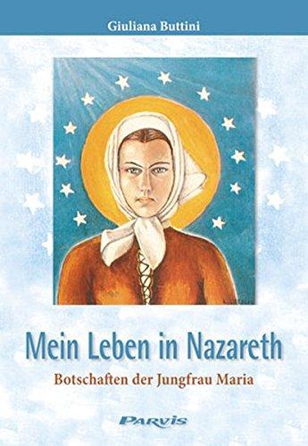 9782880228576: Mein Leben in Nazareth: Botschaften der Jungfrau Maria
