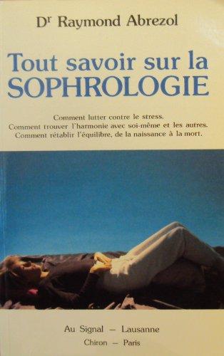 9782880230203: Tout savoir sur la sophrologie