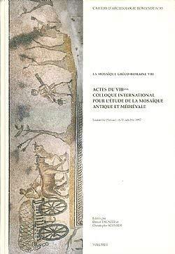 9782880280857: La mosaïque gréco-romaine VIII: Actes du VIIIème Colloque international pour l'étude de la mosaïque antique et médiévale : Lausanne (Suisse): ... d'archéologie romande) (French Edition)