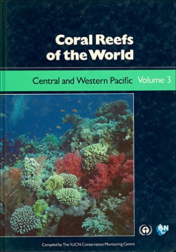9782880329457: Coral Reefs of the World: Central and Western Pacific (INTL UNION FOR THE CONSERVATION OF NATURE & NATURAL RESOURCES)