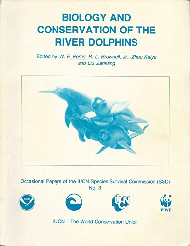 9782880329600: Biology and conservation of the river dolphins: Proceedings of the Workshop on Biology and Conservation of the Platanistoid Dolphins, held at Wuhan, People's ... of the IUCN Species Survival Commission)