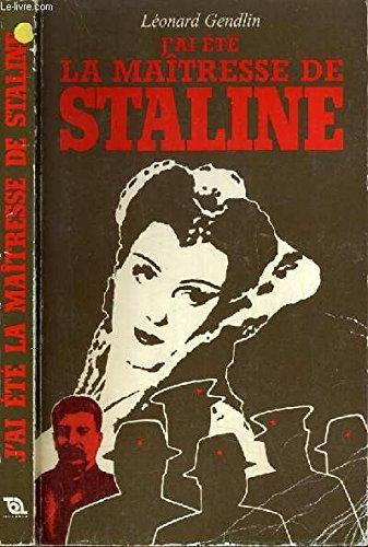 J'ai été la maîtresse de Staline: Léonard Gendlin